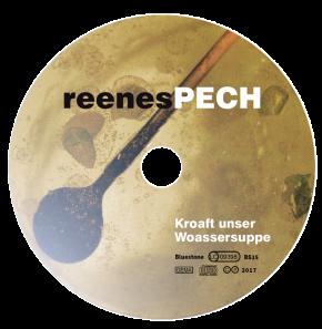 2CDs reenesPECH - Kroaft unser Woassersuppe + Noachschlag